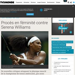 Procès en féminité contre Serena Williams