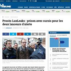Procès LuxLeaks : prison avec sursis pour les deux lanceurs d'alerte