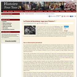 Le Procès de Nuremberg: Juger pour l'histoire ?