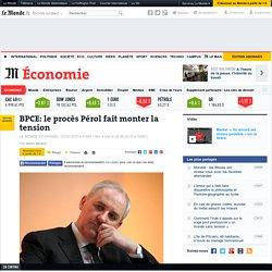 BPCE: le procès Pérol fait monter la tension
