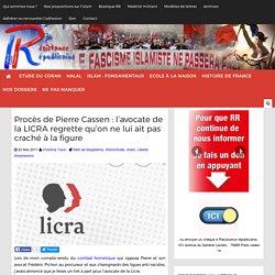 Procès de Pierre Cassen : l'avocate de la LICRA regrette qu'on ne lui ait pas craché à la figure