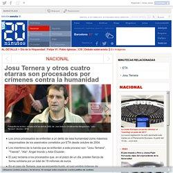 Josu Ternera y otros cuatro etarras son procesados por crímenes contra la humanidad
