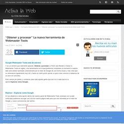 """""""Obtener y procesar"""" Nueva herramienta de Webmaster Tools"""