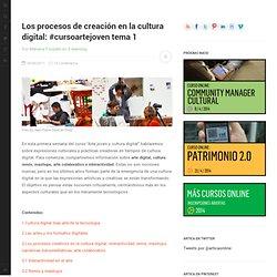 Los procesos de creación en la cultura digital: #cursoartejoven tema 1