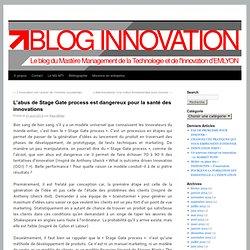L'abus de Stage Gate process est dangereux pour la santé des innovations