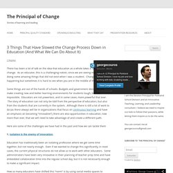 3 Things That Have Slowed the Change Process Down in Education (And What We Can Do About It)
