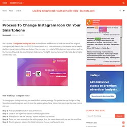 Process To Change Instagram Icon On Your Smartphone