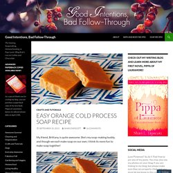 Easy Orange Cold Process Soap Recipe