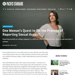 One Woman's Quest to Fix the Process of Reporting Sexual Assault - Pacific Standard