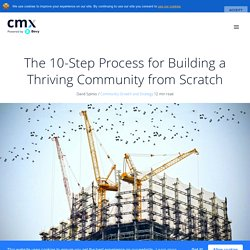 The 10-Step Process to Build a Thriving Community from Scratch