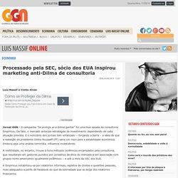 Processado pela SEC, sócio dos EUA inspirou marketing anti-Dilma de consultoria