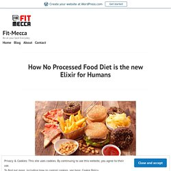 How No Processed Food Diet is the new Elixir for Humans – Fit-Mecca