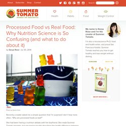 Processed Food vs Real Food: Why Nutrition Science is So Confusing (and what to do about it)