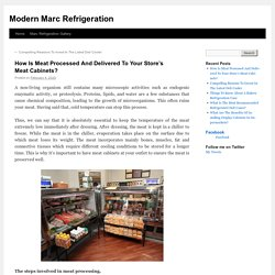 How Is Meat Processed And Delivered To Your Store's Meat Cabinets?