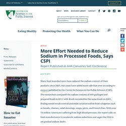 CSPI 19/06/13 More Effort Needed to Reduce Sodium in Processed Foods, Says CSPI
