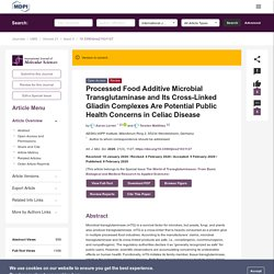 Int. J. Mol. Sci. 08/02/20 Processed Food Additive Microbial Transglutaminase and Its Cross-Linked Gliadin Complexes Are Potential Public Health Concerns in Celiac Disease