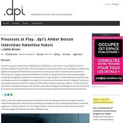 Processes at Play: .dpi's Amber Berson interviews Valentina Vuksic