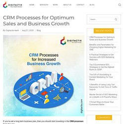 CRM Processes for Optimum Sales and Business Growth