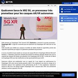 Qualcomm lance le XR2 5G, un processeur très prometteur pour les casques AR/VR autonomes