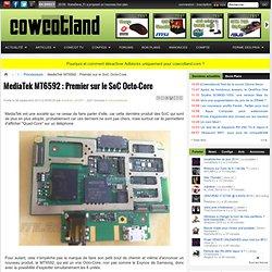 MediaTek MT6592 : Premier sur le SoC Octo-Core - Processeurs