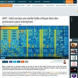 AMT : Intel corrige une vieille faille critique dans des processeurs pour entreprises