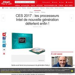 CES 2017 : les processeurs Intel de nouvelle génération déferlent enfin !