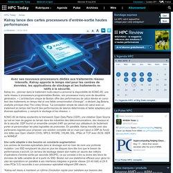 Kalray lance des cartes processeurs d'entrée-sortie hautes performances