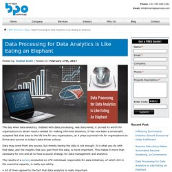 Data Processing for Data Analytics is Like Eating an Elephant
