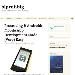 Processing & Android: Mobile App Development Made (Very) Easy