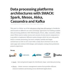 Data processing platforms architectures with SMACK: Spark, Mesos, Akka, Cassandra and Kafka
