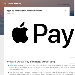 Apple Pay Processing With 5 Attractive Features