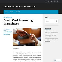Credit Card Processing In Business – Credit Card Processing Houston