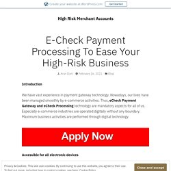E-Check Payment Processing To Ease Your High-Risk Business – High Risk Merchant Accounts