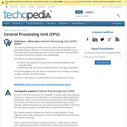 What is a Central Processing Unit (CPU)? - Definition from Techopedia