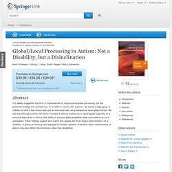 Global/Local Processing in Autism: Not a Disability, but a Disinclination - Online First