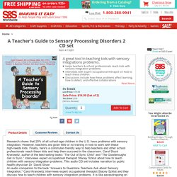 Buy A Teacher's Guide to Sensory Processing Disorders 2 CD set at S&S Worldwide