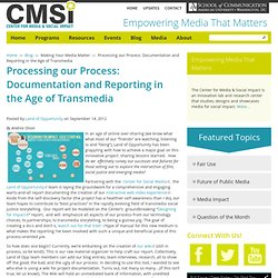 Processing our Process: Documentation and Reporting in the Age of Transmedia