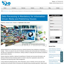 Data Processing is Mandatory for Information-Driven Media and Publishing Houses