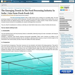 The Emerging Trends In The Food Processing Industry In India