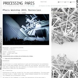 Processing Paris » PParis Workshop 2015: Masterclass
