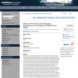 Utah State University - 2014 - Thèse en ligne : Effects of Processing and Packaging Modifications on the Quality and Shelf Life in Meats
