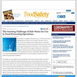 FOOD SAFETY MAGAZINE - AOUT 2020 - The Growing Challenge of Safe Water for Use in Food Processing Operations