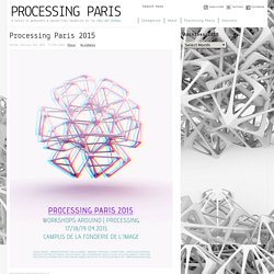 Processing Paris » Processing Paris 2015