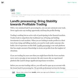 Landfx processing: Bring Stability towards Profitable Trading