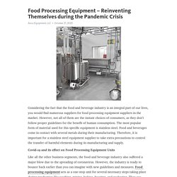 Food Processing Equipment – Reinventing Themselves during the Pandemic Crisis