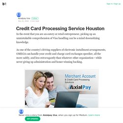 Credit Card Processing Service Houston – Axialpay Usa – Medium
