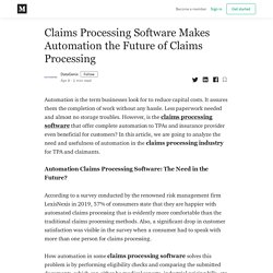 Claims Processing Software Makes Automation the Future of Claims Processing