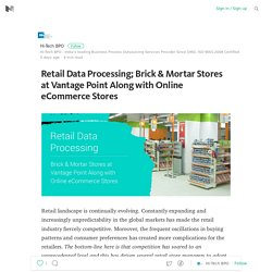 Retail Data Processing; Brick & Mortar Stores at Vantage Point Along with Online eCommerce Stores