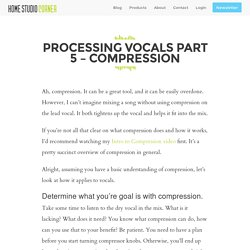 Processing Vocals Part 5 – Compression