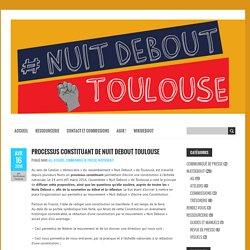 Processus constituant de Nuit Debout Toulouse – Nuit Debout Toulouse